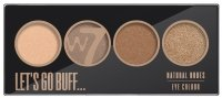 W7 - LET'S GO BUFF - NATURAL NUDES EYE COLOR PALETTE - 4 eyeshadows